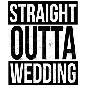 Straight Outta Wedding