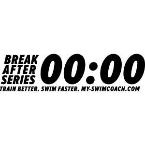 BREAK AFTER SERIES. Train better. Swim faster.