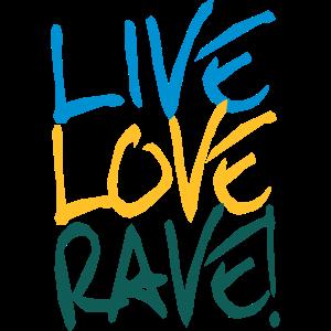 Live Love Rave - Festival und Party Shirt