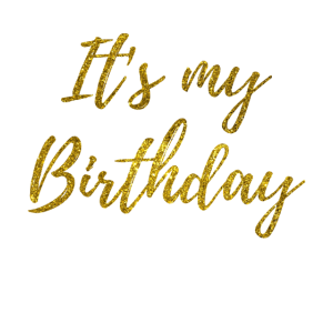 it s my birthday gold