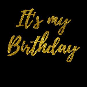 it s my birthday gold