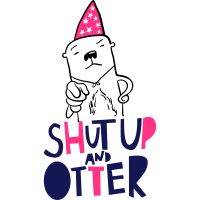 Shut up and Otter!