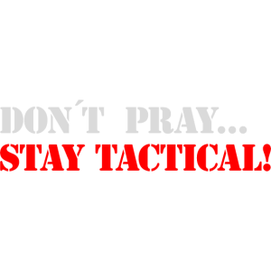 stay tactical b