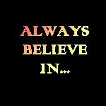 COLORS ALWAYS BELIEVE IN...