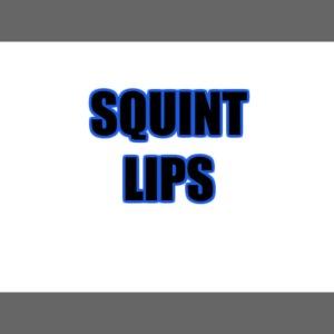 Squint Lips Merch