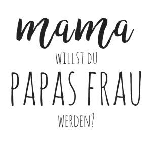 Mama, willst du Papas Frau werden? Baby Antrag