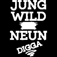 JUNG WILD UND SCHON NEUN DIGGA