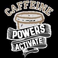 Koffeinmächte aktivieren