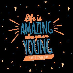 Das Leben ist erstaunlich, wenn du jung bist