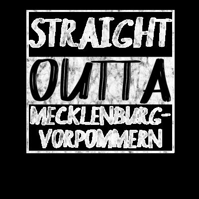 Straight Outta Mecklenburg-Vorpommern T-Shirt - Straight Outta Mecklenburg-Vorpommern T-Shirt - Stralsund,straight outta,Neubrandenburg,straight,Wismar,Schwerin,Güstrow,Greifswald,outta,Neustrelitz,Film,hollywood,rostock
