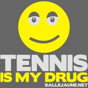tennis is my drug