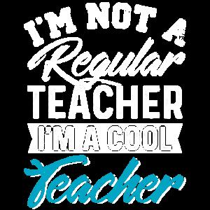 Ich bin kein regelmäßiger Lehrer Ich bin ein cooler Lehrer