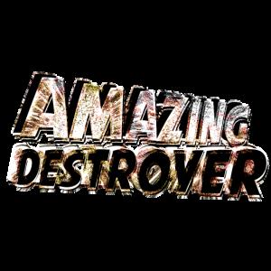 Amazing Destroyer
