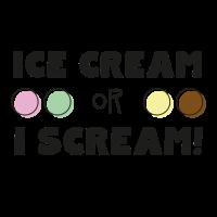 Ice Cream or I scream
