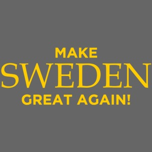 Make Sweden Great Again!