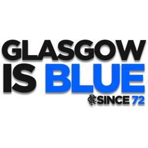 Glasgow is Blue Since 72