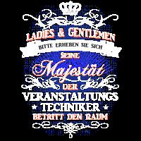 T-Shirt Seine Majestät der Veranstaltungstechniker