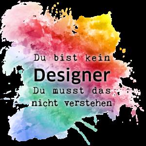 Du bist kein Designer