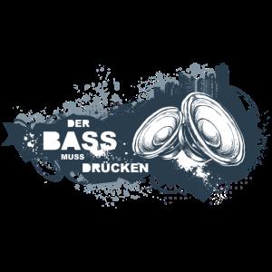 Der Bass muss drücken