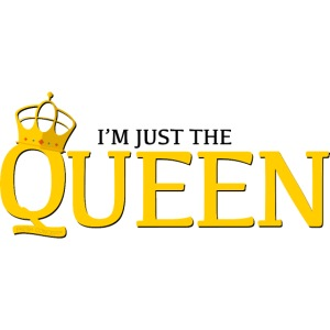I'm just the Queen