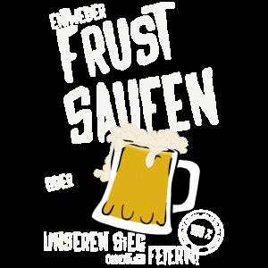 Frustsaufen oder Sieg feiern - 100% Biergarantie