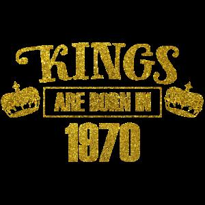 kings are born in 1970 - Geburtstag Koenig Gold