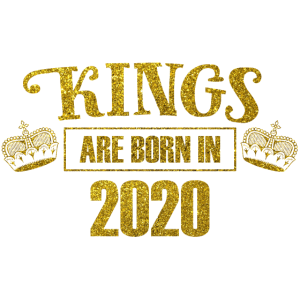kings are born in 2020 - Geburtstag Koenig Gold