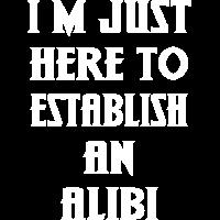 Ich bin hier fuer mein Alibi