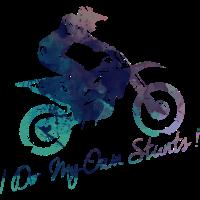 I Do My Own Stunts Dirt