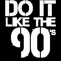 do it like the 90s