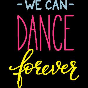 Wir können für immer tanzen