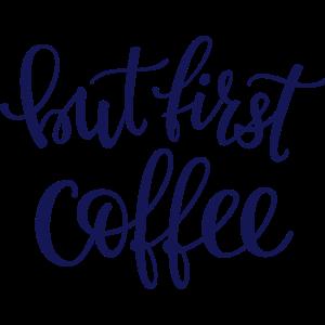 Aber zuerst Kaffee