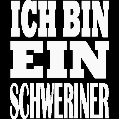 Ich bin Schweriner Geschenk Heimatliebe Schwerin - Ich bin ein Schweriner ist das perfekte Geschenk für Schweriner oder Ex-Schweriner. Genau richtig zum Geburtstag, B-Day, Weihnachten. Für Oma, Opa, Mama, Papa, Schwester, Bruder, Tante, Onkel, Ehemann - Ex-Schweriner,schwerin geburtstag,Made in Schwerin,Schwerin Geschenk,Schwerin Weihnachten,Schwerin,Nachname schwerin,geschenkidee Schwerin,Schwerin Schwangerschaft,Schweriner,geschenk,stolzer Ex-Schweriner,Schwerin schwanger