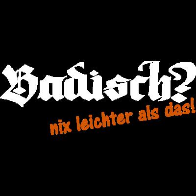 Badisch-Baden-Baden - Badisch? kennste? nix leichter als das! - pfalz,party,frankreich,dialekt,deutschland,badisch,Baden-Baden,Baden baden,Baden