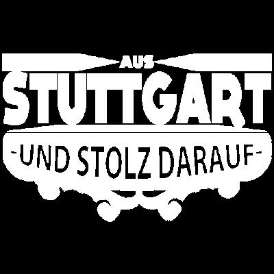 AUs Stuttgart und stolz Heimat Geburtsort Geschenk - AUs Stuttgart und stolz Heimat Geburtsort Geschenk - stolz darauf,AUs Stuttgart und stolz Heimat Geburtsort Geschenk,stolz,Stuttgart,Geschenk