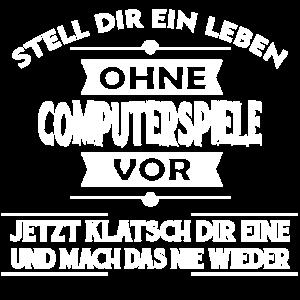 COMPUTERSPIELE - Stell dir ein Leben ohne vor..
