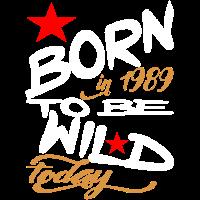 1989 geboren Heute, wild zu sein
