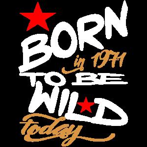 1971 geboren Heute, wild zu sein