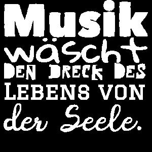 Musik wäscht die Seele