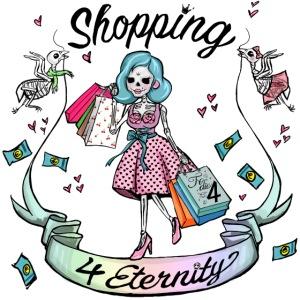 Shopping für immer und ewig