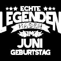 Echte Legenden haben Juni Geburtstag - Geschenk