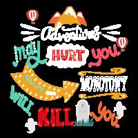 Abenteuer kann dich verletzen, aber Monotonie wird dich töten