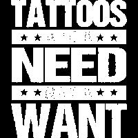 Tattoos Are A Need Tattoos sind ein muss