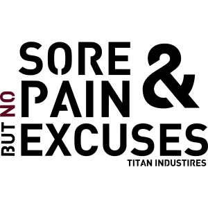 Sore & Pain but no Excuses