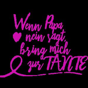Wenn Papa nein sagt, bring mich zur Tante - pink
