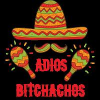 Adios Bitchachos Geschenk