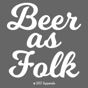 Beer As Folk T-Shirt