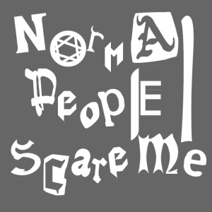 Normal People Scare Me - Blanc/White