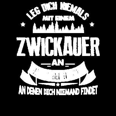 Leg dich niemals mit einem Zwickauer - Leg dich niemals mit einem Zwickauer an - Lustiges Sprüche T-Shirt - Zwickau,Zwickauer,Lustige Sprüche,ostdeutschland,sachsen,Zwickau T-Shirt,lustige sprüche,niemals,coole sprüche,Geschenk