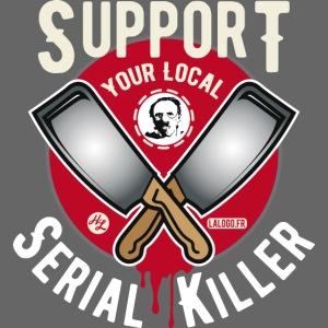 Support Your Local Serai Killer 1 HACHOIRS